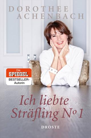 Dorothee Achenbach: Ich liebte Sträfling N° 1