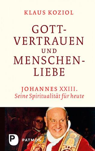 Klaus Koziol: Gottvertrauen und Menschenliebe