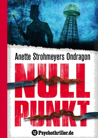 Anette Strohmeyer: Ondragon 3: Nullpunkt