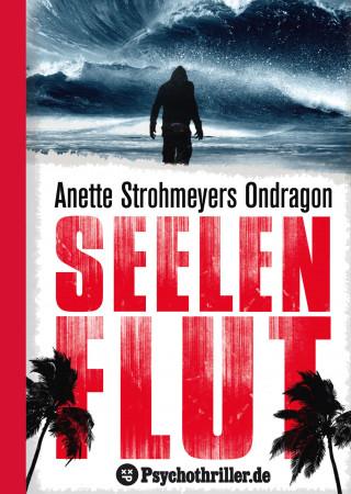 Anette Strohmeyer: Ondragon 4: Seelenflut
