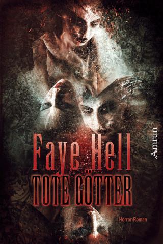 Faye Hell: Tote Götter