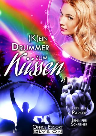 Lilly An Parker, Jennifer Schreiner, Katinka Uhlenbrock: Kein Drummer zum Küssen