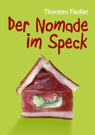 Thorsten Fiedler: Der Nomade im Speck