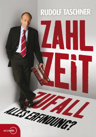 Rudolf Taschner: Zahl Zeit Zufall. Alles Erfindung?