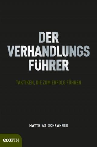 Matthias Schranner: Der Verhandlungsführer