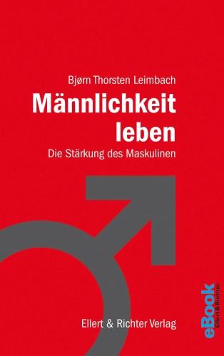 Björn Thorsten Leimbach: Männlichkeit leben