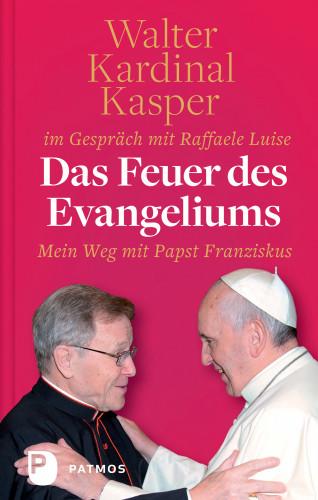 Kardinal Walter Kasper, Raffaele Luise: Das Feuer des Evangeliums