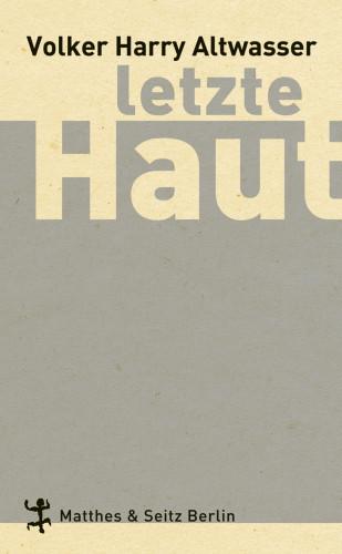 Volker Harry Altwasser: Letzte Haut