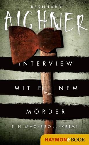Bernhard Aichner: Interview mit einem Mörder