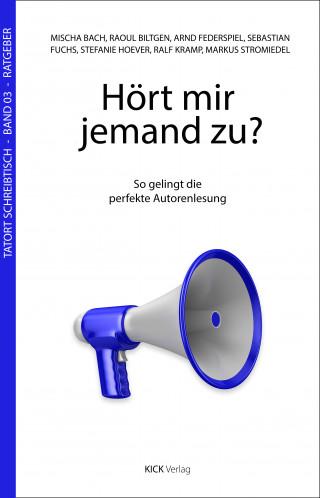 Ralf Kramp, Raoul Biltgen, Mischa Bach, Arnd Federspiel, Sebastian Fuchs, Stefanie Hoever, Markus Stromiedel: Hört mir jemand zu?