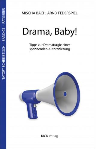 Mischa Bach, Arnd Federspiel: Drama, Baby!