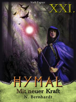 N. Bernhardt: Der Hexer von Hymal, Buch XXI: Mit neuer Kraft