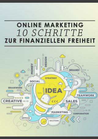 David Akin, Georg Rauser: Online-Marketing: 10 Schritte zur finanziellen Freiheit