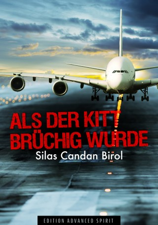 Silas Candan Birol: Als der Kitt brüchig wurde