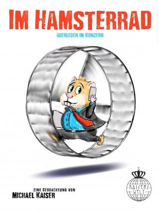 Michael Kaiser: Im Hamsterrad