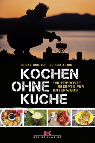 Ulrike Richter, Ulrich Albus: Kochen ohne Küche