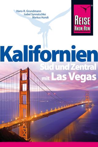 Hans-R. Grundmann, Isabel Synnatschke, Markus Hundt: Kalifornien Süd und Zentral mit Las Vegas