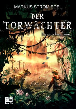 Markus Stromiedel: Der Torwächter - Der verbotene Turm