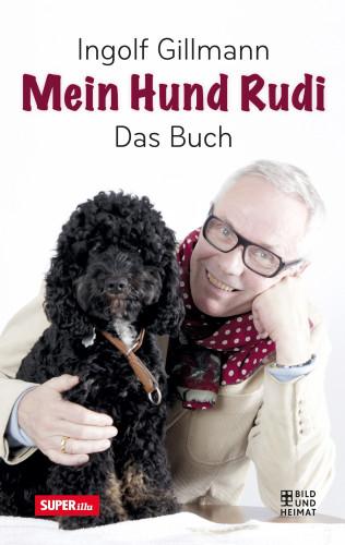 Ingolf Gillmann: Mein Hund Rudi