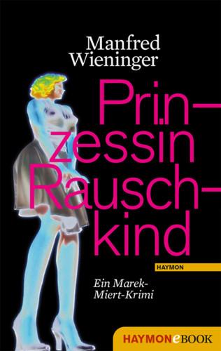 Manfred Wieninger: Prinzessin Rauschkind
