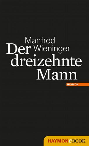 Manfred Wieninger: Der dreizehnte Mann