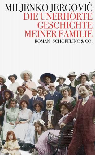 Miljenko Jergović: Die unerhörte Geschichte meiner Familie