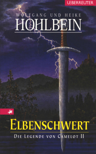 Wolfgang Hohlbein, Heike Hohlbein: Die Legende von Camelot - Elbenschwert (Bd.2)