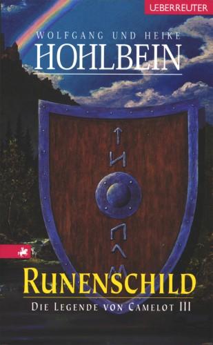 Wolfgang Hohlbein, Heike Hohlbein: Die Legende von Camelot - Runenschild (Bd. 3)