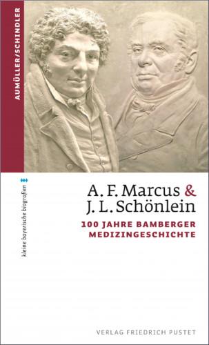 Gerhard Aumüller, Christoph Schindler: A. F. Marcus & J. L. Schönlein