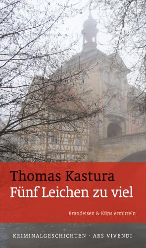 Thomas Kastura: Fünf Leichen zu viel (eBook)
