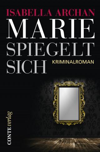 Isabella Archan: Marie spiegelt sich