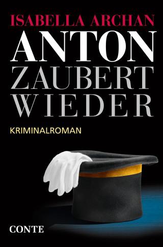 Isabella Archan: Anton zaubert wieder