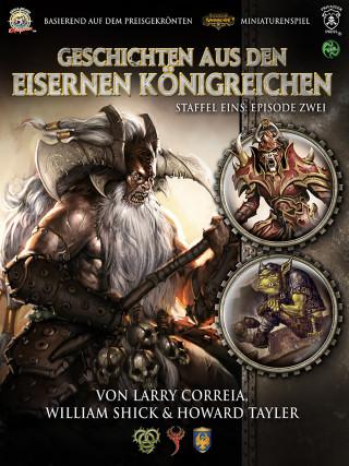 William Shick, Larry Correia, Howard Tayler: Geschichten aus den Eisernen Königreichen, Staffel 1 Episode 2