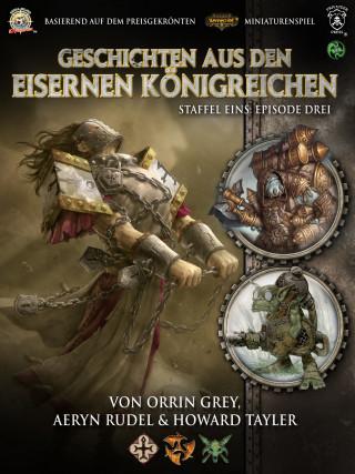 Aeryn Rudel, Howard Tayler, Orrin Grey: Geschichten aus den Eisernen Königreichen, Staffel 1 Episode 3