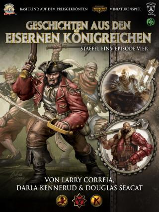 Larry Correia, Douglas Seacat, Darla Kennerud: Geschichten aus den Eisernen Königreichen, Staffel 1 Episode 4