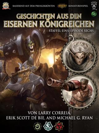 Larry Correia, Erik Scott De Bie, Michael G. Ryan: Geschichten aus den Eisernen Königreichen, Staffel 1 Episode 6