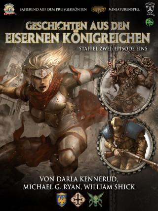 Darla Kennerud, Michael G. Ryan, William Shick: Geschichten aus den Eisernen Königreichen, Staffel 2 Episode 1