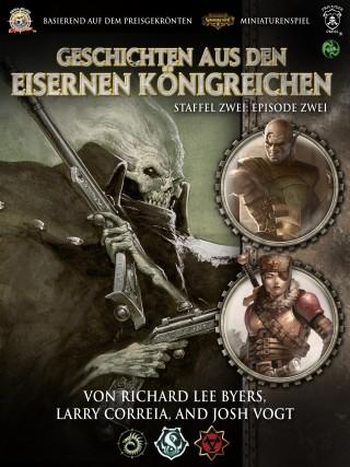 Richard Lee Byers, Larry Correia, Josh Vogt: Geschichten aus den Eisernen Königreichen, Staffel 2 Episode 2