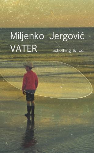 Miljenko Jergović: Vater