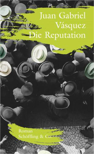 Juan Gabriel Vásquez: Die Reputation