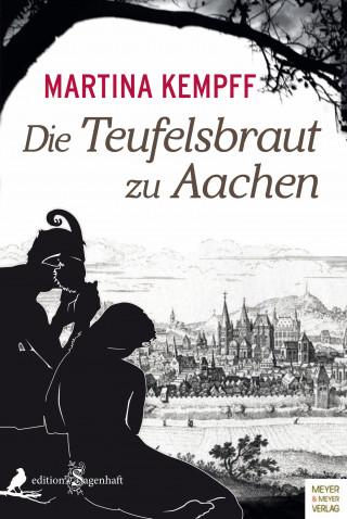 Martina Kempff: Die Teufelsbraut zu Aachen