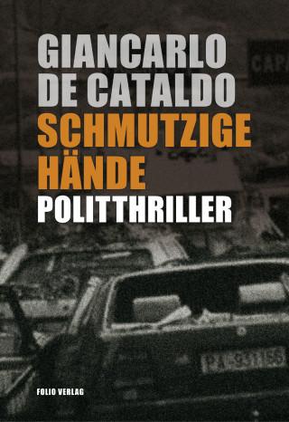 Giancarlo de Cataldo: Schmutzige Hände