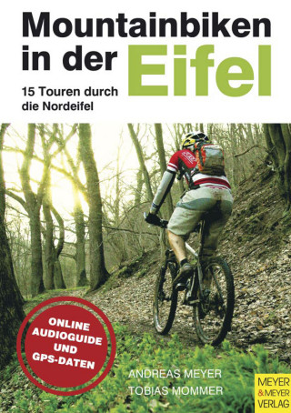 Andreas Meyer, Tobias Mommer: Mountainbiken in der Eifel