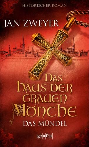 Jan Zweyer: Das Haus der grauen Mönche