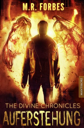 M.R. Forbes: THE DIVINE CHRONICLES 1 - AUFERSTEHUNG