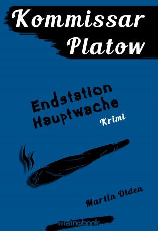 Martin Olden: Kommissar Platow, Band 3: Endstation Hauptwache