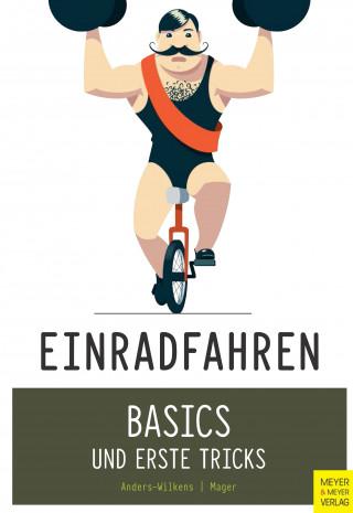 Andreas Anders-Wilkens, Robert Mager: Einradfahren