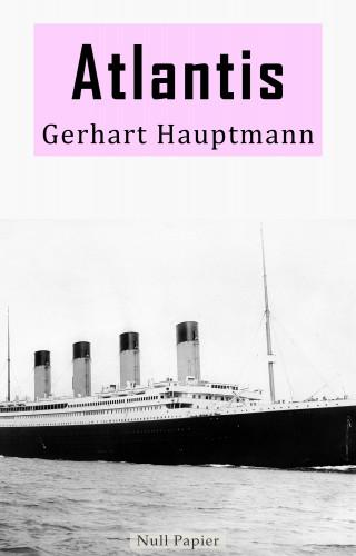 Gerhart Hauptmann: Atlantis