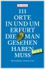 Ulf Annel, Juliane Annel: 111 Orte in und um Erfurt, die man gesehen haben muss