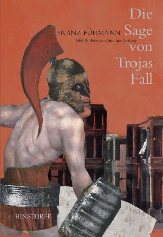 Franz Fühmann: Die Sage von Trojas Fall